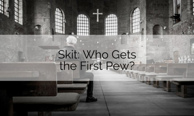 Skit: Who Gets the First Pew?