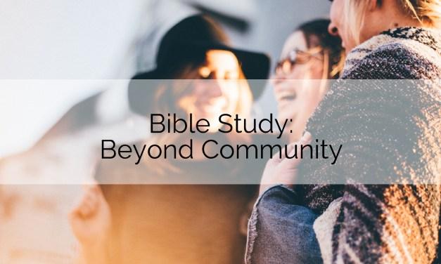 Bible Study: Beyond Community