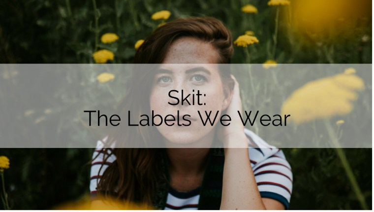 Skit - the labels we wear