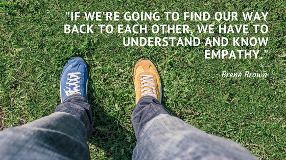 quote saying: if we're going to find our way back to each other, we have to understand and know empathy. brene brown