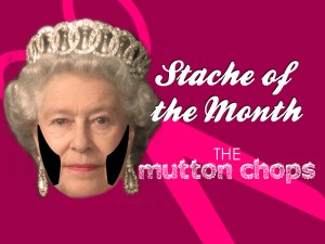 Stache of the Month Queen
