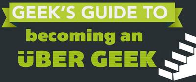 Becoming an Uber-Geek