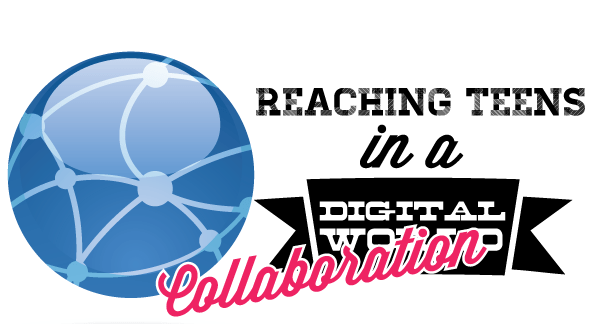 Reaching-teens-in-a-digial-world-colloboration