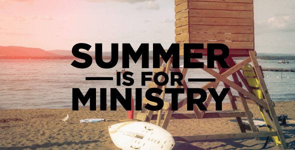 SUMMER-IS-FOR-YOUTH-MINISTRY-1