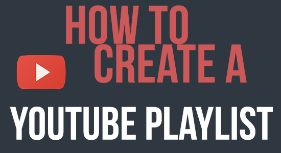 how to create a youtube playlist