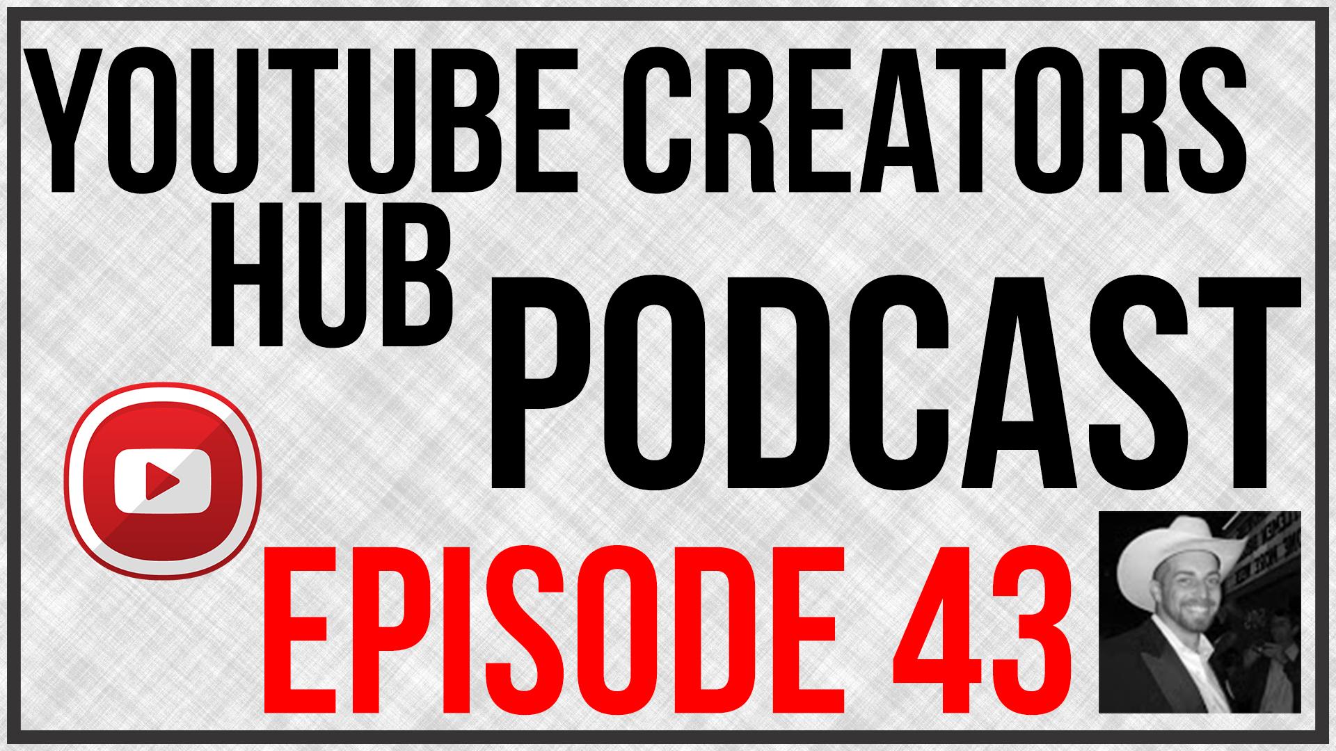 YouTube Creators Hub Podcast Episode 43