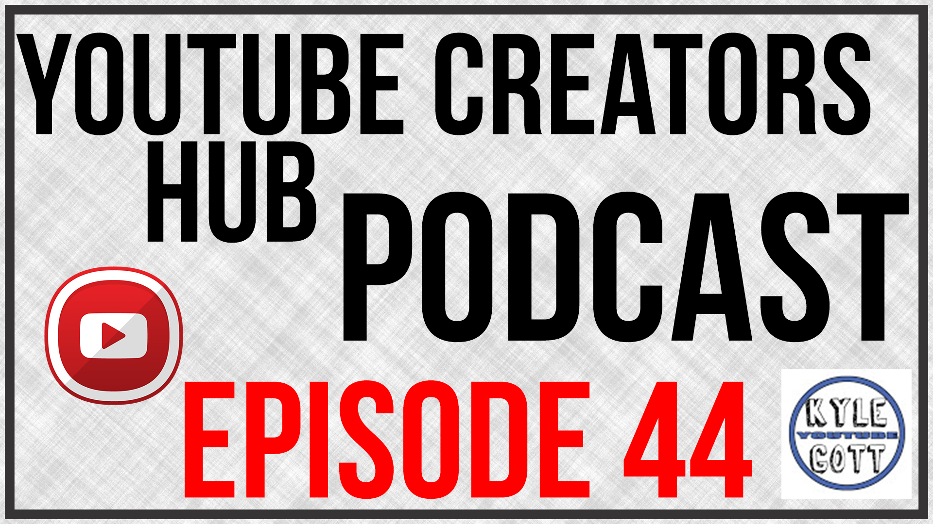 youtube creators hub podcast episode 44