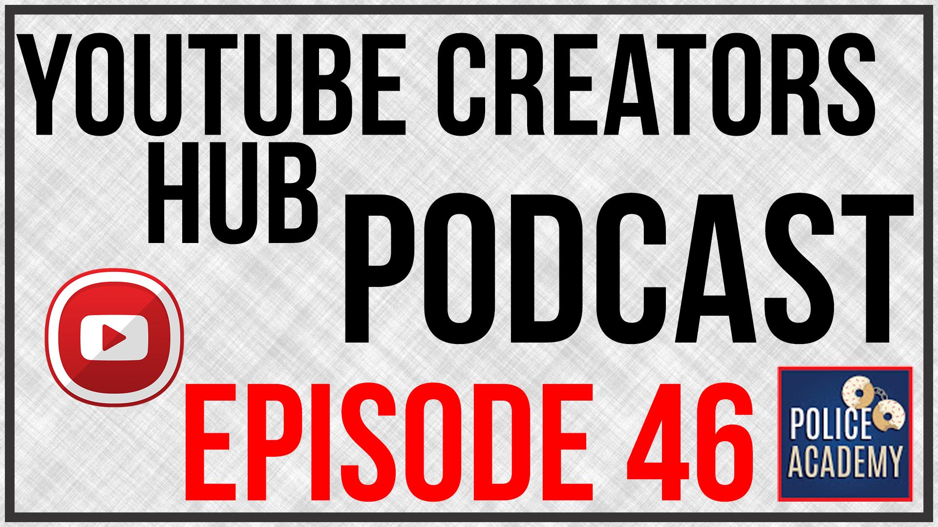 YouTube Creators Hub Podcast Episode 047