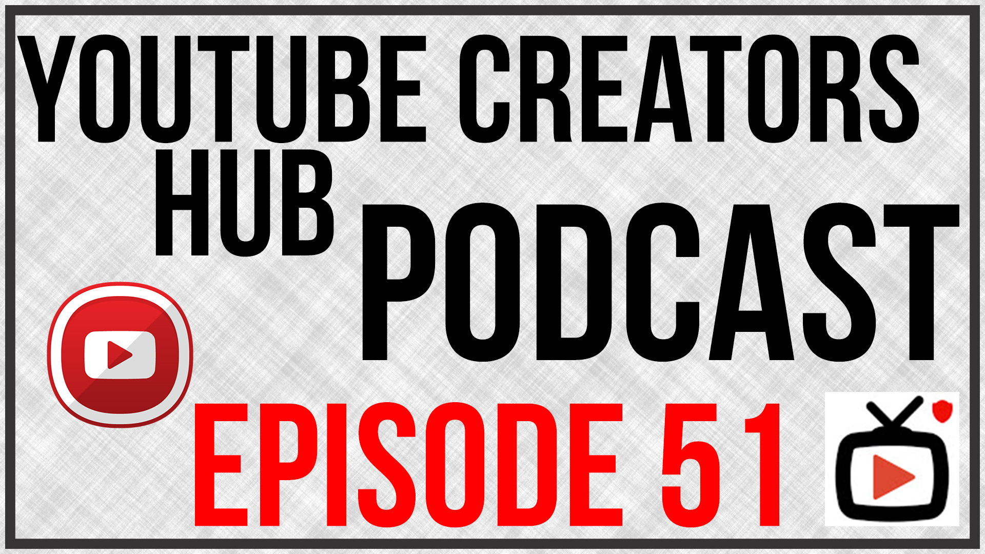 youtube creators hub podcast episode 51