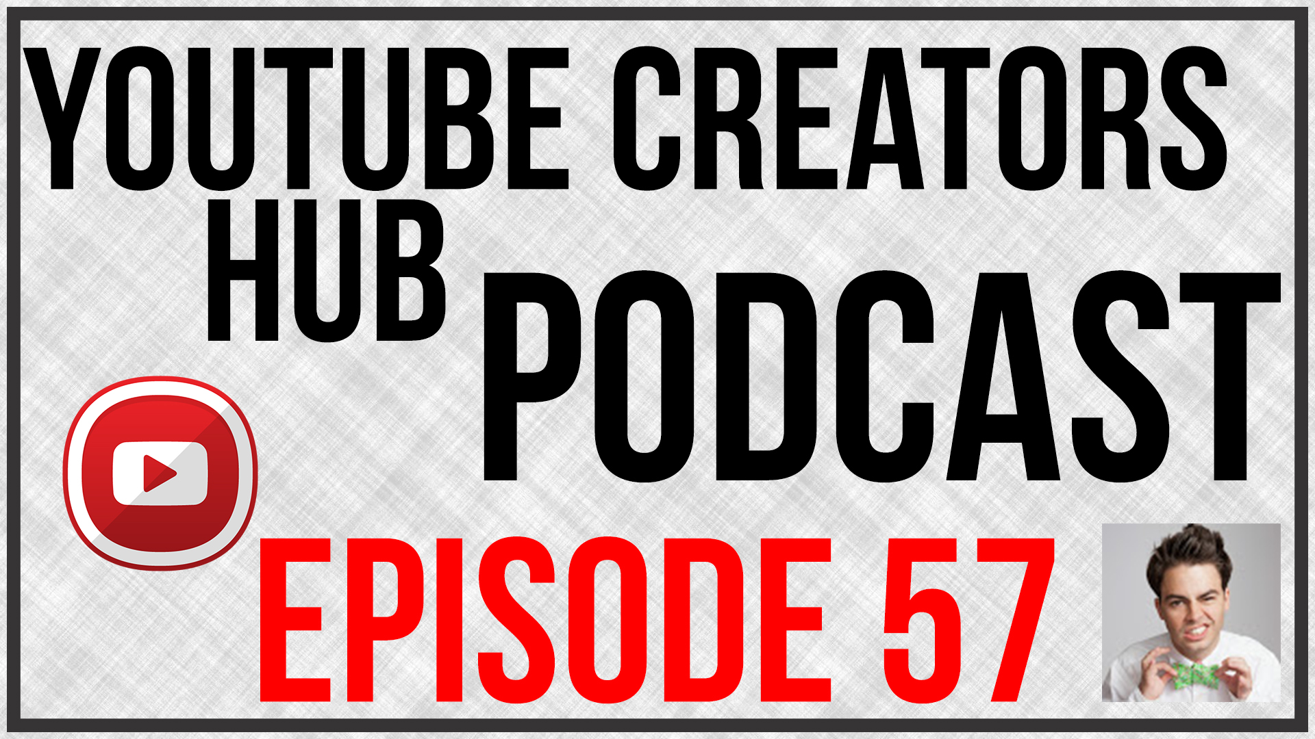 YouTube Creators Hub Episode 57
