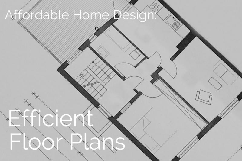 Affordable Home Design: Efficient Floor Plans