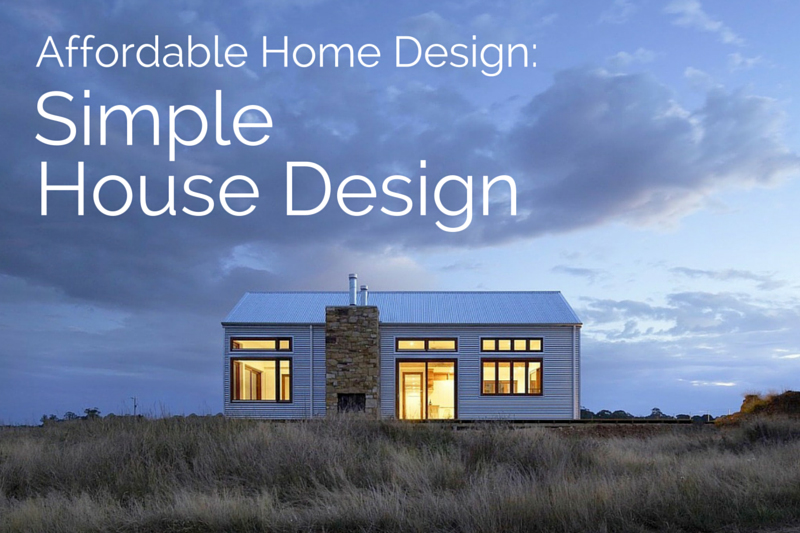 Affordable Home Design: Simple House Design