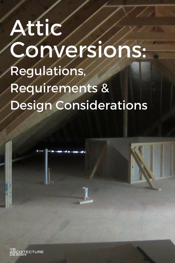 Attic Conversions Regulations Requirements Amp Design