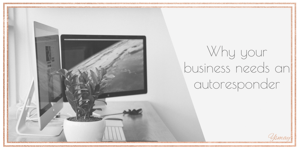 Why your business needs an autoresponder