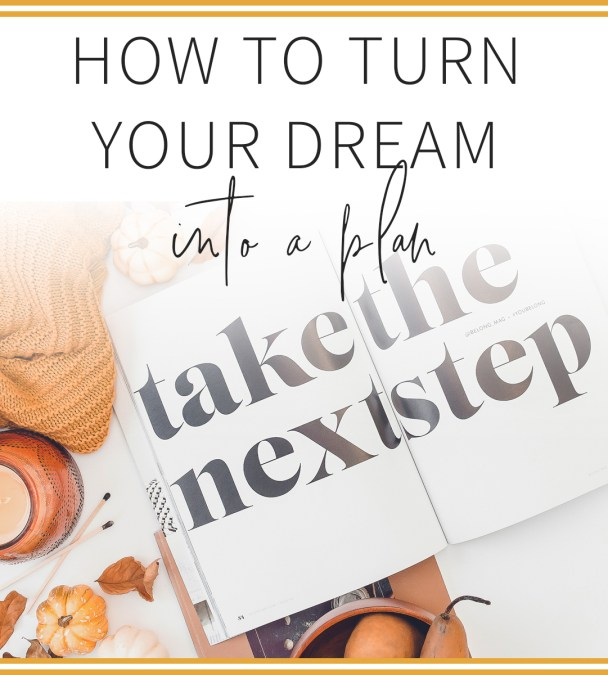 How to turn your dream into a plan