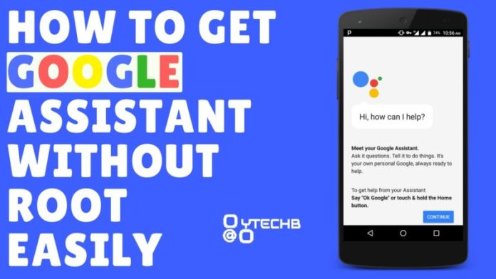 How to Get Google Assistant Without ROOT Easily on Android Marshmallow & Nougat In Any Country