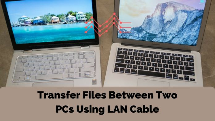 How to Transfer Files between Computers Using LAN Cable