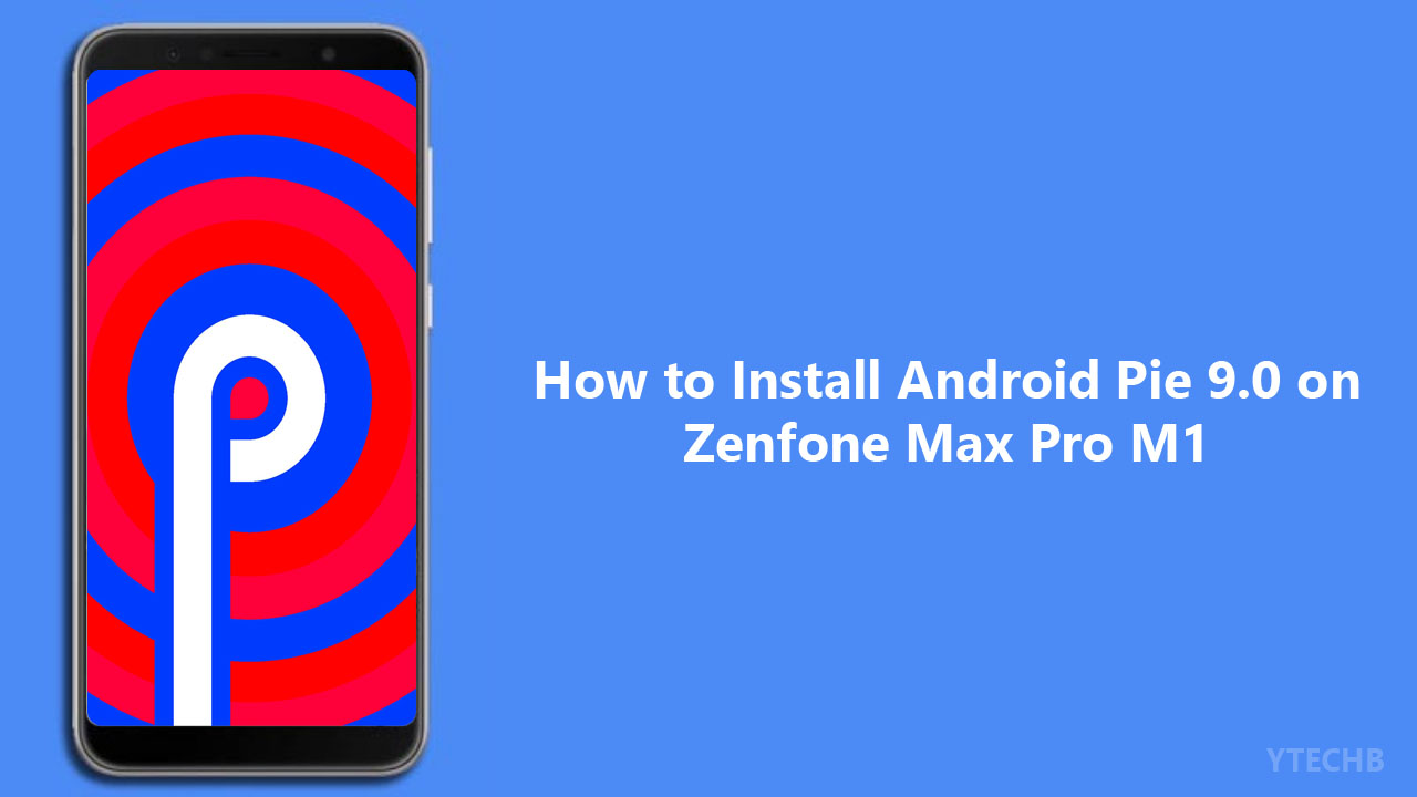 How to Install Android Pie on Asus Zenfone Max Pro M1 [Lineage OS]