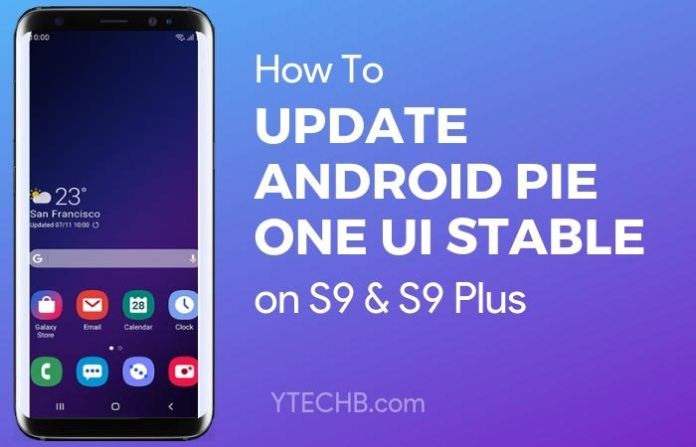 Download Galaxy S9 Pie Stable update