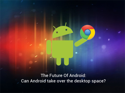FUTURE OF ANDROID