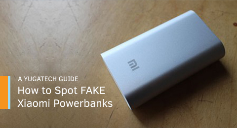How to spot a fake Xiaomi Mi Powerbank - YugaTech