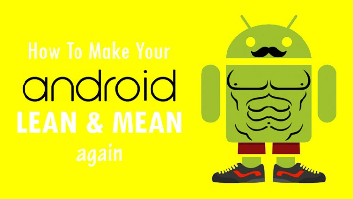 how-to-make-android-lean-and-mean-again
