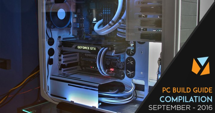 PC Build Guide Compilation - Sept 2016