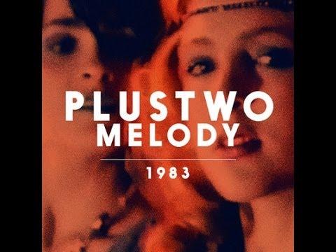 Plustwo - Melody