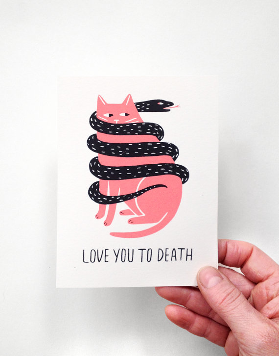Love you to death valentines card by Triangletrees AKA Gillian Wilson