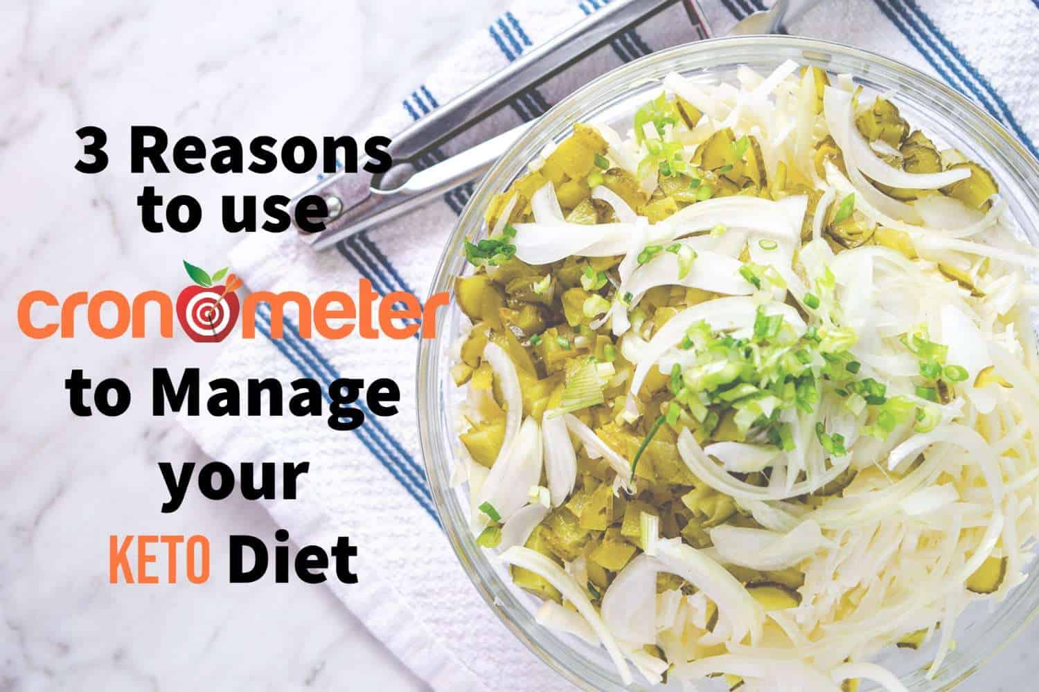 """""""3 reasons you should use Cronometer to manage your keto diet: overlaid on dill pickle keto coleslaw image"""