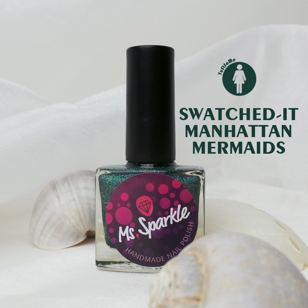 Swatched-it | Ms. Sparkle | Manhattan Mermaids