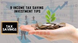 Know all about 9 Income tax saving investment tips. Tax benefits under Section 80C is 1.5 lakhs.