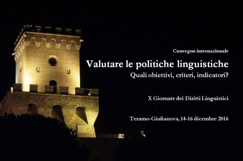 Évaluer les politiques linguistiques Quels objectifs, critères, indicateurs ? Xèmes Journées des Droits Linguistiques - JDL 2016 Colloque international Teramo-Giulianova, 14-16 décembre 2016