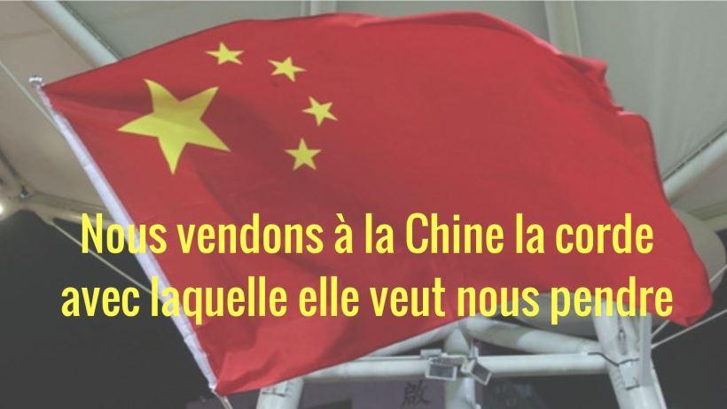 Nous vendons à la Chine la corde avec laquelle elle veut nous pendre