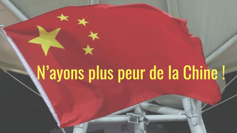 N'ayons plus peur de la Chine