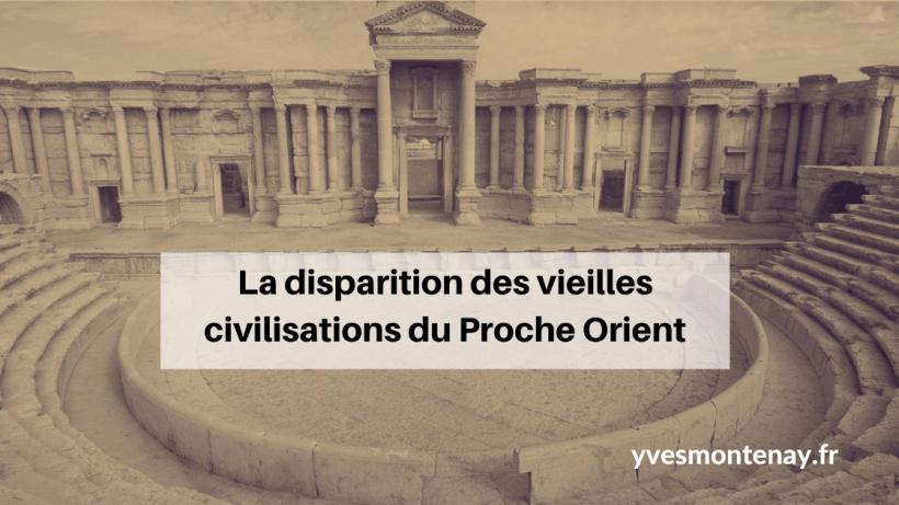 La disparition des vieilles civilisations du Proche Orient