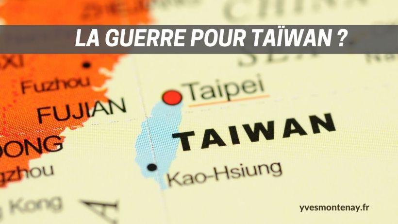 La Guerre pour Taiwan ?