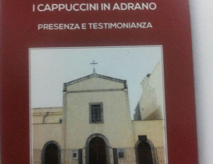 """""""I Cappuccini in Adrano – Presenza e testimonianza"""": il 7 ottobre la presentazione del libro"""