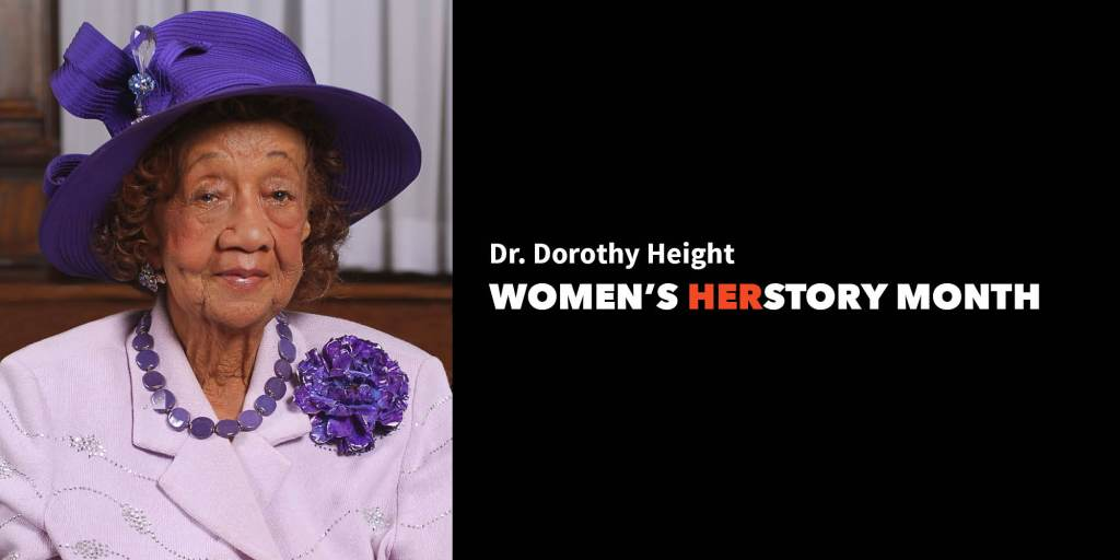 Dr. Dorothy Height | Women's Herstory Month