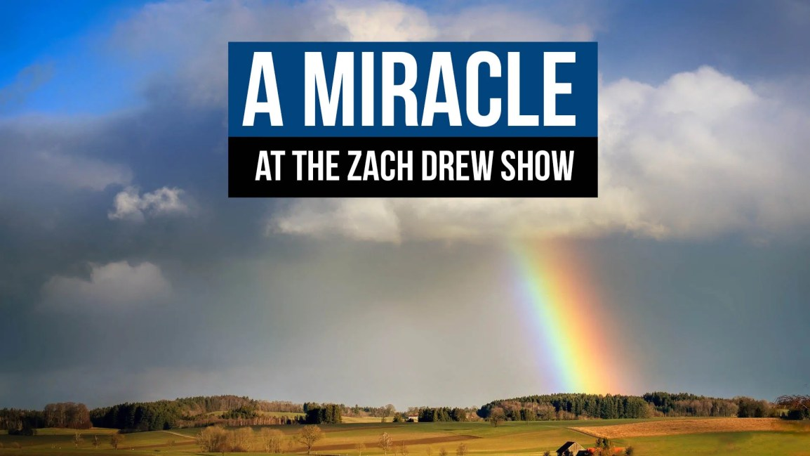 A Miracle at the Zach Drew Show - Zach Drew Show