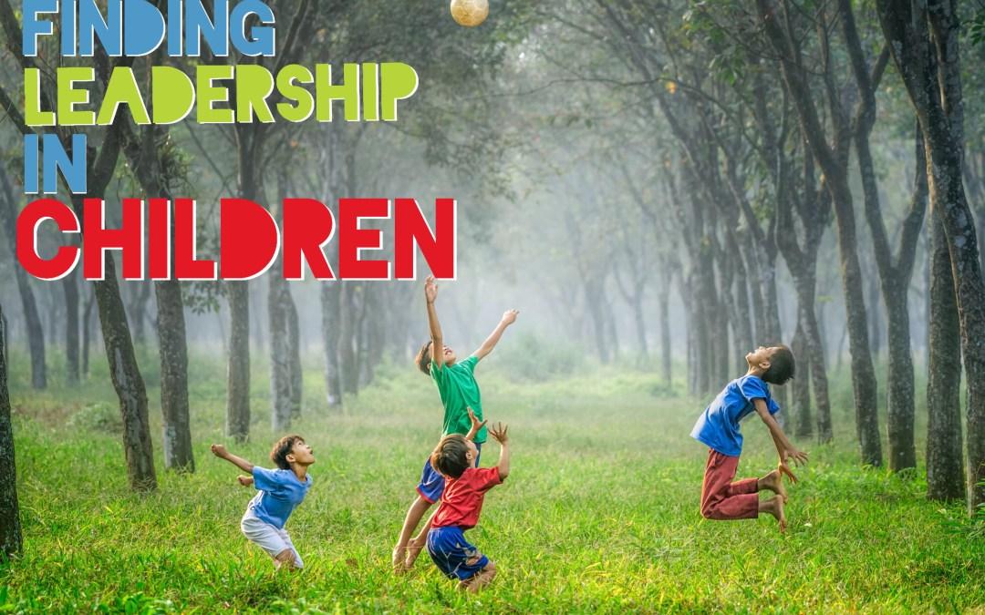 Finding Leadership in Children