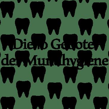 Die 10 Gebote der Mundhygiene