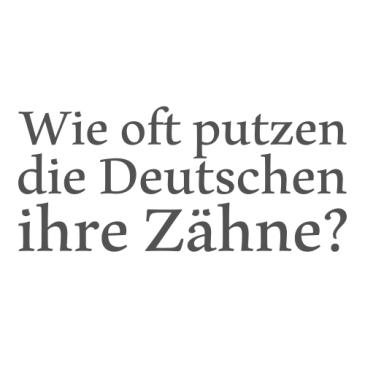 Wie oft putzen die Deutschen ihre Zähne?