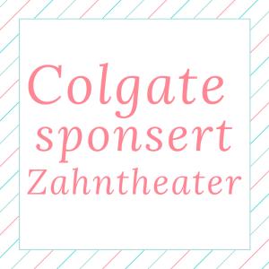 colgate sponsert zahntheater zahnseidenkampagne