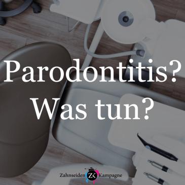 Parodontitis? Was tun?
