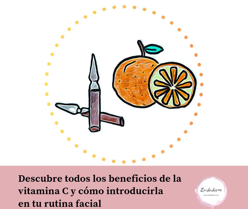 Descubre todos los beneficios de la vitamina C y cómo introducirla en tu rutina facial