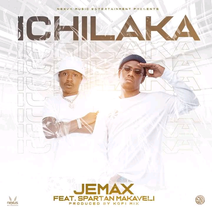 Jemax Ft Spartan Makaveli - Ichilaka