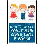 Targa: NON TOCCARE CON LE MANI OCCHI NASO E BOCCA art. 35561
