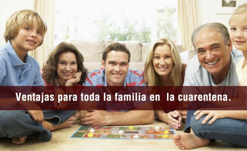Ventajas para toda la familia en la cuarentena.