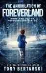 {The Annihilation of Foreverland: Tony Bertauski}